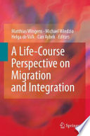 A Life Course Perspective on Migration and Integration