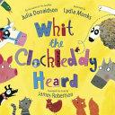 Whit the Clockleddy Heard