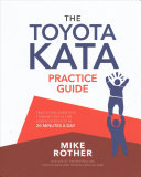 The Toyota Kata Practice Guide Developing Scientific Thinking Skills For Superior Results In 20 Minutes A Day PDF