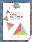 Making Basic Origami Shapes Step by Step