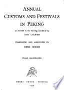 Annual Customs and Festivals in Peking as Recorded in the Yen-ching Sui-shih-chi