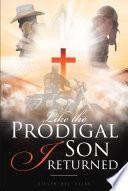 Like the Prodigal Son I Returned