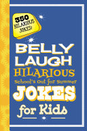 Belly Laugh Hilarious School s Out for Summer Jokes for Kids