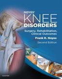 Noyes  Knee Disorders  Surgery  Rehabilitation  Clinical Outcomes E Book