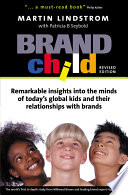 """BrandChild: Remarkable Insights into the Minds of Today's Global Kids and Their Relationship with Brands"" by Martin Lindstrom"