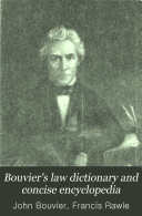 Bouvier's Law Dictionary and Concise Encyclopedia