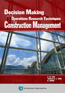 Decision Making and Operations Research Techniques for Construction Management