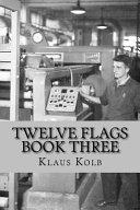 Twelve Flags Book Three