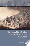 European Slave Trading in the Indian Ocean  1500   1850