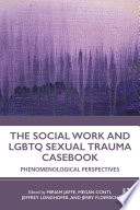 The Social Work and LGBTQ Sexual Trauma Casebook Book