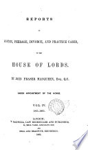Reports of Scotch Appeals and Writs of Error  Together with Peerage  Divorce  and Practice Cases  in the House of Lords   1847 1865