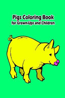 Pigs Coloring Book for Grown-Ups and Children