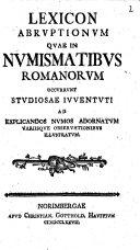 Lexicon abruptionum quae in numismatibus Romanorum ...