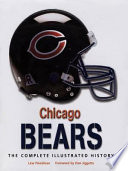 Chicago Bears  : The Complete Illustrated History