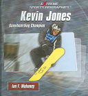 Kevin Jones: Snowboarding Champion