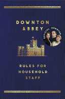 Pdf The Downton Abbey Rules for Household Staff