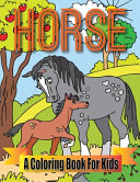 Horse A Coloring Book For Kids