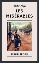 Victor Hugo: Les Misérables (English Edition)