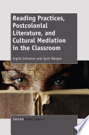 Reading Practices Postcolonial Literature And Cultural Mediation In The Classroom