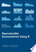 Reproducible Econometrics Using R