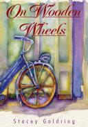 On Wooden Wheels