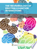 The neurobiology of emotion cognition interactions