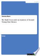 We Shall Overcomb An Analysis Of Donald Trump Hair Memes