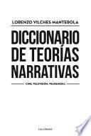Diccionario de teorías narrativas  : Cine, Televisión, Transmedia