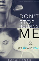 Don't Stop Holding Me & It's Me and You (Y.A Series Book 5 and 6)