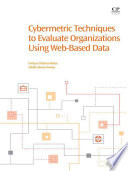Cybermetric Techniques to Evaluate Organizations Using Web Based Data