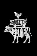 Barbecue Gift Funny BBQ Smoke Em If You Got Em