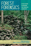 Forest Forensics: A Field Guide to Reading the Forested Landscape