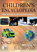Children s Encyclopedia   Space  Science and Electronics