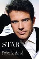 """Star: How Warren Beatty Seduced America"" by Peter Biskind"