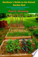Gardener s Guide to the Raised Garden Bed