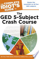 The Complete Idiot S Guide To The Ged 5 Subject Crash Course