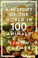 A History of the World in 100 Animals