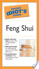 The Pocket Idiot's Guide to Feng Shui