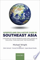 Hospice and Palliative Care in Southeast Asia  : A Review of Developments and Challenges in Malaysia, Thailand and the Philippines