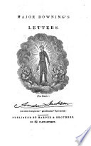 Letters of J. Downing, Major. Downingville Militia, Second Brigade, to his old friend, Mr. Dwight, of the New-York Daily Advertiser. By Charles Augustus Davis. With plates