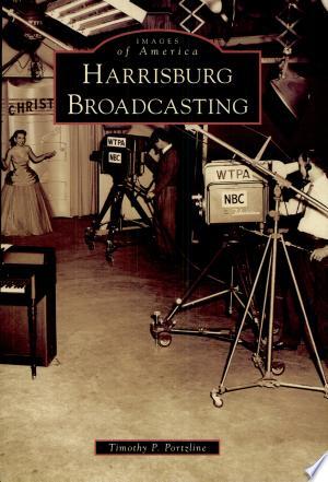 [pdf - epub] Harrisburg Broadcasting - Read eBooks Online