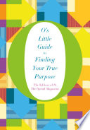 O s Little Guide to Finding Your True Purpose