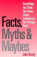 Facts  Myths   Maybes