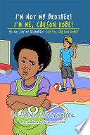 I m Not My Brother  I m Me  Carson Kobe