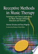 """Receptive Methods in Music Therapy: Techniques and Clinical Applications for Music Therapy Clinicians, Educators and Students"" by Susan B Wesely, Denise Grocke, Tony Wigram, Katerina Stathis, Karin Schou, Emily Shanahan, Karen Hamlett, Matt Holmes, Melina Roberts, Katrina McFerran, Clare Kildea"