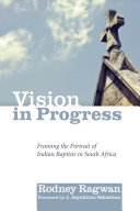 Vision in Progress: Framing the Portrait of Indian Baptists ...