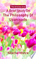 The Articles and a Brief Study on the Philosophy of Upanisads