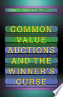 Common Value Auctions and the Winner s Curse Book