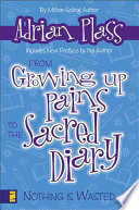 From Growing Up Pains To The Sacred Diary