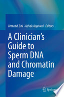 A Clinician S Guide To Sperm Dna And Chromatin Damage Book PDF